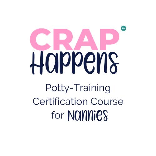 Crap Happens Potty Training Certification Course for Nannies